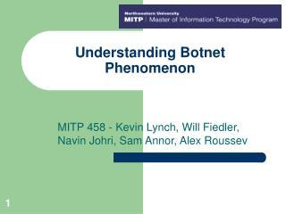Understanding Botnet Phenomenon