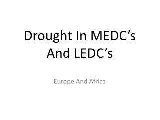 Drought In MEDC s And LEDC s