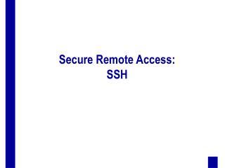 Secure Remote Access: SSH