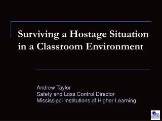 Surviving a Hostage Situation in a Classroom Environment