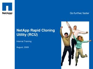 NetApp Rapid Cloning Utility RCU  Internal Training  August, 2009