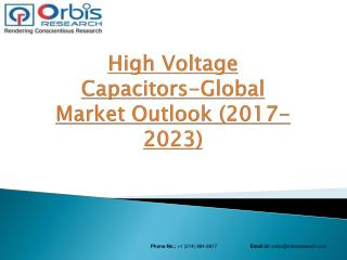 2017 Global High Voltage Capacitors Market Outlook to 2023 – Rising Energy Demand & Electrical Activities to Intensify t