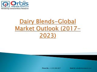2017 Dairy Blends Market is Driven by Rising Demands in food and beverages and dietary supplements in Global and is expe