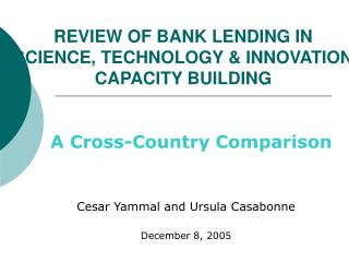 REVIEW OF BANK LENDING IN SCIENCE, TECHNOLOGY  INNOVATION CAPACITY BUILDING