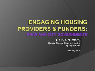Engaging Housing  Providers  Funders: PHAs and City Governments
