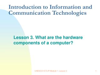 Lesson 3. What are the hardware components of a computer