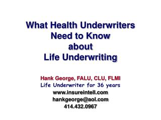 What Health Underwriters  Need to Know  about Life Underwriting