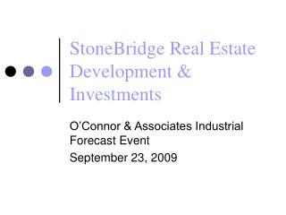 StoneBridge Real Estate Development  Investments