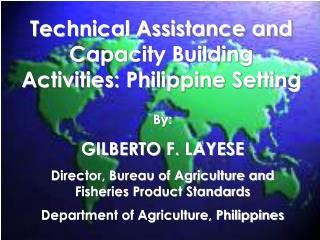 By:  GILBERTO F. LAYESE Director, Bureau of Agriculture and Fisheries Product Standards Department of Agriculture, Phili