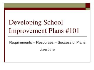 Developing School Improvement Plans 101