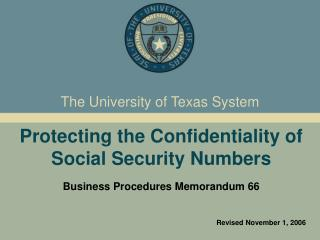 Protecting the Confidentiality of Social Security Numbers  Business Procedures Memorandum 66    Revised November 1, 2006