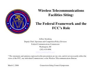 Wireless Telecommunications Facilities Siting:  The Federal Framework and the FCC s Role