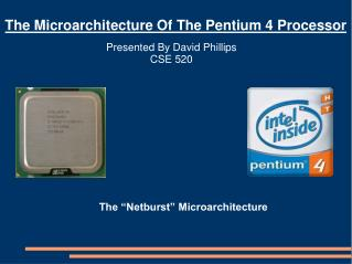 The Microarchitecture Of The Pentium 4 Processor