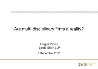 Are multi-disciplinary firms a reality