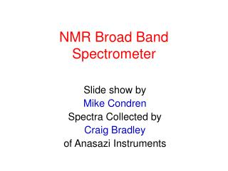 NMR Broad Band Spectrometer