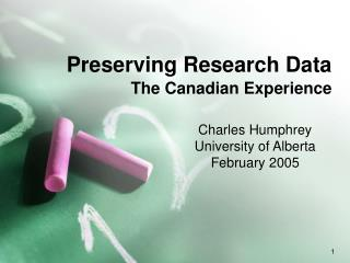 Preserving Research Data  The Canadian Experience