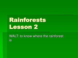 Rainforests Lesson 2
