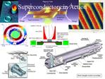 Superconductors in Action