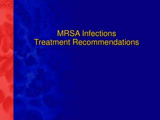MRSA Infections Treatment Recommendations