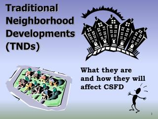 Traditional Neighborhood Developments TNDs What they are ...