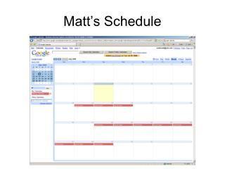 Matt s Schedule