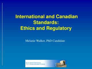 International and Canadian Standards:  Ethics and Regulatory