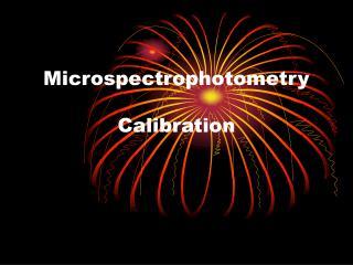 Microspectrophotometry  Calibration