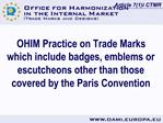 OHIM Practice on Trade Marks which include badges, emblems or escutcheons other than those covered by the Paris Conventi