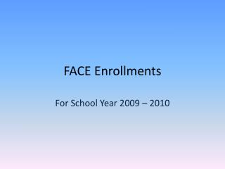 FACE Enrollments