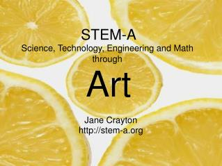 STEM-A Science, Technology, Engineering and Math  through  Art