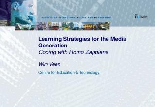 Learning Strategies for the Media Generation  Coping with Homo Zappiens