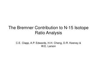The Bremner Contribution to N-15 Isotope Ratio Analysis
