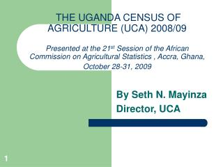 THE UGANDA CENSUS OF AGRICULTURE UCA 2008