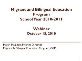 Migrant and Bilingual Education Program School Year 2010-2011 Webinar October 15, 2010