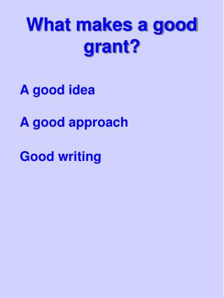 What makes a good grant