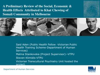 A Preliminary Review of the Social, Economic  Health Effects  Attributed to Khat Chewing of Somali Community in Melbourn