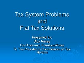 Tax System Problems and Flat Tax Solutions
