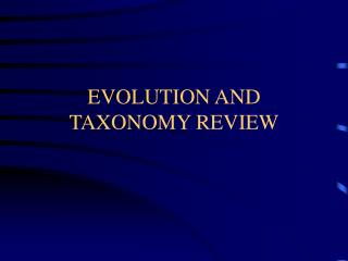 EVOLUTION AND TAXONOMY REVIEW