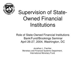 Supervision of State-Owned Financial Institutions  Role of State-Owned Financial Institutions  Bank