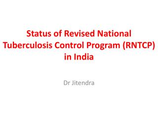 Status of Revised National Tuberculosis Control Program RNTCP in India