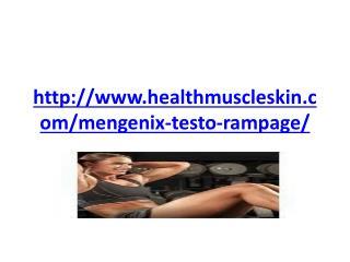 http://www.healthmuscleskin.com/mengenix-testo-rampage/