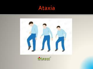 Ataxia: Types, Causes, Symptoms, Diagnosis and Treatments
