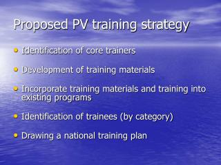Proposed PV training strategy