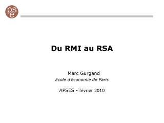 Du RMI au RSA    Marc Gurgand Ecole d  conomie de Paris  APSES - f vrier 2010
