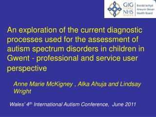 An exploration of the current diagnostic processes used for the assessment of autism spectrum disorders in children in G