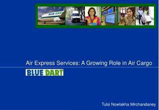Air Express Services: A Growing Role in Air Cargo