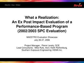 What a Realization:   An Ex Post Impact Evaluation of a Performance-Based Program 2002
