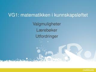 VG1: matematikken i kunnskapsl ftet