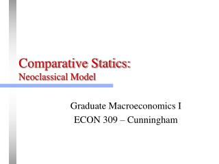 Comparative Statics: Neoclassical Model