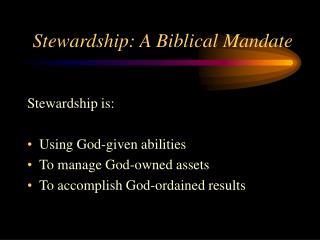 Stewardship: A Biblical Mandate